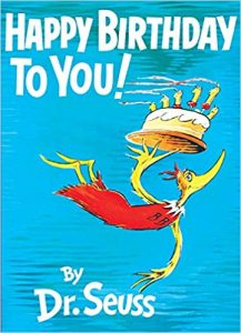 Dr. Seuss Quotes Teach Lessons Happy Birthday to You