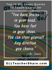 "Dr. Seuss Quotes Teach Character ""You have brains in your head. You have feet in your shoes..."""