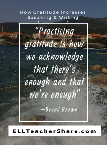 How Practicing Gratitude Increases Speaking and Writing