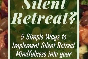5 Simple Ways to Implement Silent Retreat Mindfulness into your Everyday Life. Silent Retreats provide the space to focus inward with mindfulness practices such as yoga, mindful sits, body scans, mindful walking, and mindful eating. #mindfulness #silentretreat #mindfulnessexercises #mindfulnessforkids #mindfulnessintheclassroom #mindfulnesstechniques